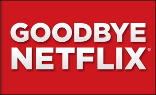 Goodbye Netflix